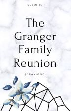 The Granger Family Reunion (Dramione) by BestsellerBeauty