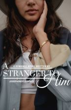 A stranger to him by JosephineFlorence