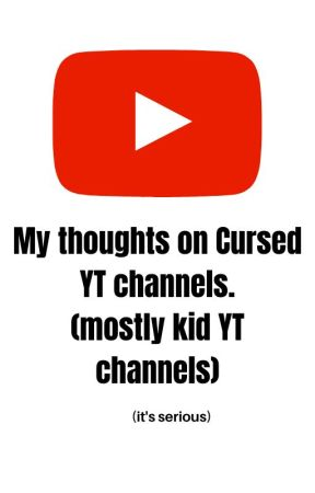 My thoughts on Cursed Youtube channels. by zuzu279