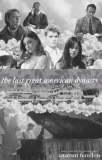 the last great american dynasty by AnamariFeCollins