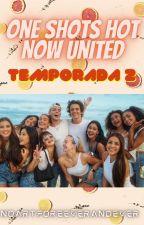 One Shots Hot - Now United  Temporada 2 by SabygoxtosaUrrea