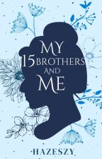 My 15 Brother's And Me ni Haze_Zy