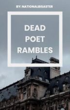 Dead Poet Rambles by nationalbisaster