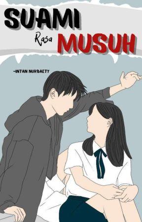 Suami Rasa Musuh by intannurbty_