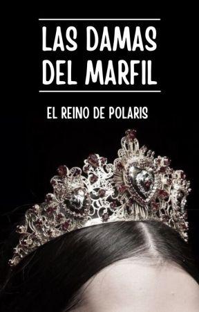 LAS DAMAS DEL MARFIL: REINO DE POLARIS by alfa_rojo