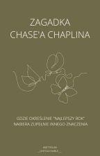 Zagadka Chase'a Chaplin'a    Hogwart Fanfiction by __untouchable___