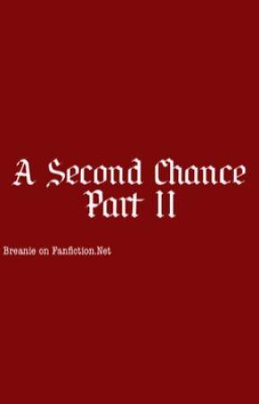 A Second Chance: Part II by strwberrysouffle