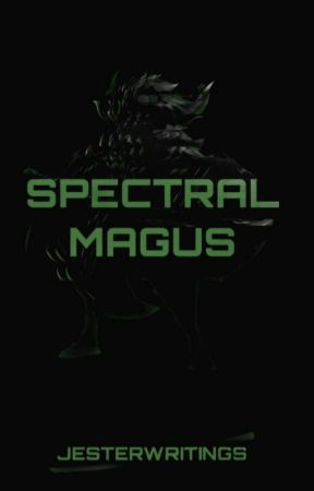 Spectral Magus:  Dragon Tower Arc by JesterWritings
