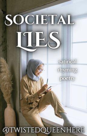 Societal Lies: Satirical Rhyming Poetry by twistedqueenhere