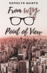 From My Glasses' Point of View [COMPLETED] cover