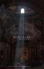solitary  by wakeuplor