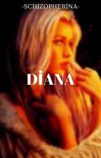 DİANA by Schizopherina