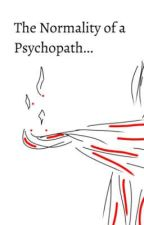 The Normality of a Psychopath by Meteordemon