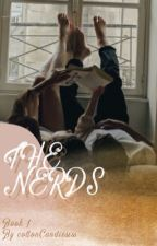 The Nerds (Alma's story) by cottonCandiessss