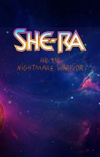 She-Ra And The Nightmare Warrior (English) by RedLiepard