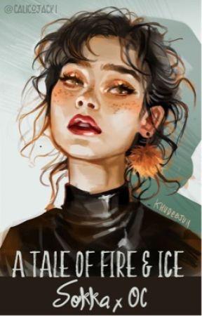 A Tale of Fire & Ice - Sokka x OC by Calicojack1