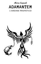 Adamantem: l'ordine profetico di marinacampanile