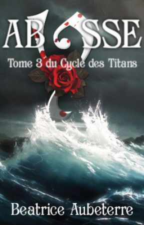 Abysse (Le Cycle des Titans - tome 3) by BeatriceAubeterre