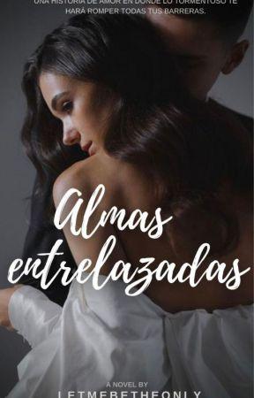 Almas entrelazadas by letmebetheonlyof
