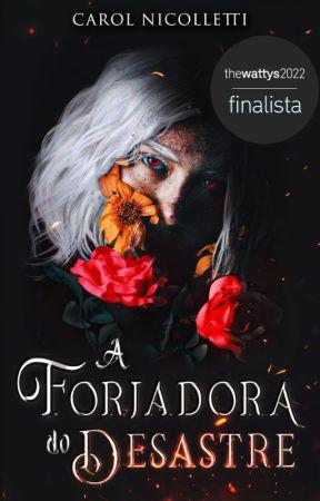 A Forjadora do Desastre by CNicolletti