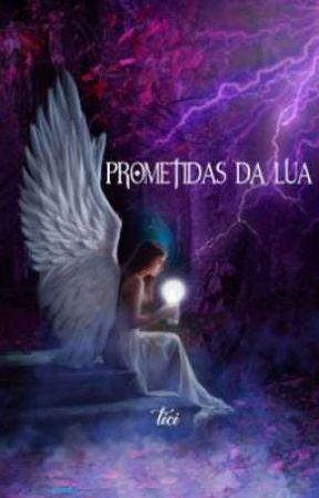 prometidas da lua (livro 1) by Ticimalfoy