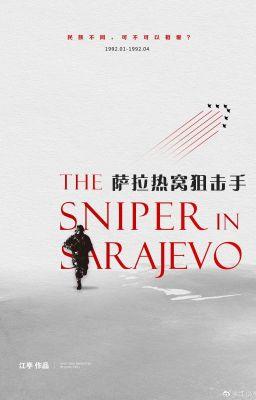 Đọc truyện [Đam mỹ/Edit hoàn] Tay bắn tỉa ở Sarajevo - Giang Đình