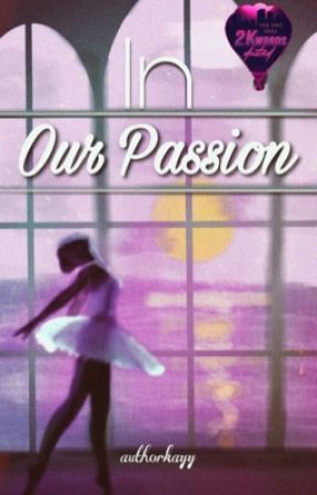 in our passion   onc 2021 by authorkayy