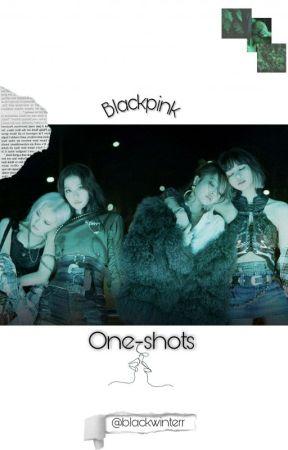 Blackpink / one-shots by bIackwinterr
