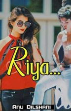 ❤️ Riya ❤️ [COMPLETED] by Anu_dilshani