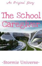 The School Caregiver  by JodieAvaStevens