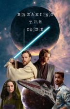 Breaking The Code (Anakin Skywalker x Reader) by shadow_with_fire