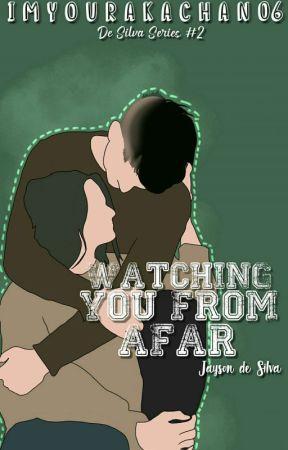 Watching You From Afar (De Silva Series #2) by ImYourAkachan06