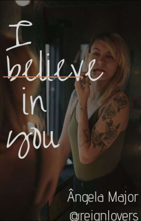 i believe in you by reignlovers