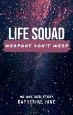 Life Squad - Weapons Don't Weep | ONC2021 by OnceUponASonder