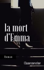 La mort de Emma by chaneznesrine