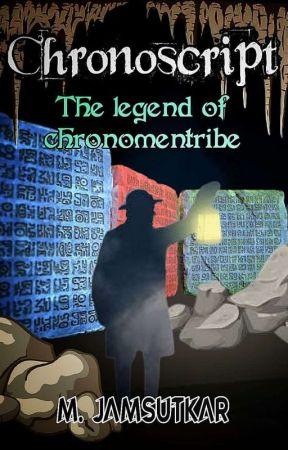 Chronoscript- The legend of Chronomen tribe by MeJaM35