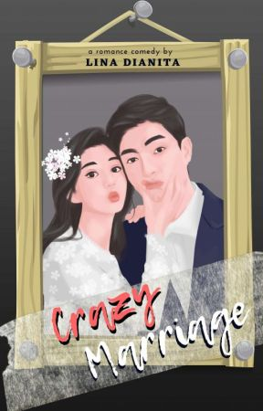 Crazy Marriage by Lina_Dianita