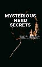 Mysterious Nerd Secrets  by Chika_mikha