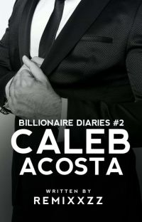 Billionaire Diaries #2: Caleb Acosta cover