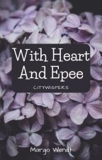 With Heart and Epee / Citywispers by MargoWendt