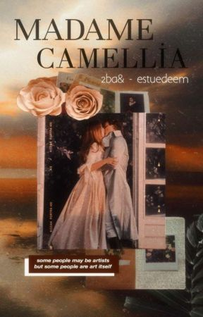 MADAME CAMELLİA by estuedeem