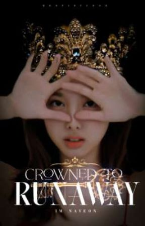 Crowned to Run Away - I.ny x y.jy by dropsofchae