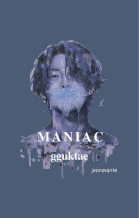 maniac | gguktae ✓ by jeonsvante