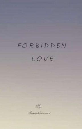 Forbidden Love ✔ by ddidims