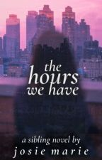 The Hours We Have by Mintessla