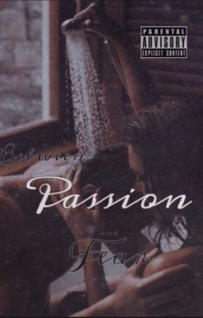 Between Passion and Fear by ceo_of_dramas