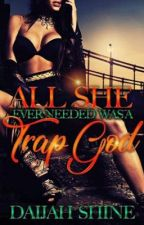 All She Ever Needed Was A Trap God (SAMPLE) by Expression_XO