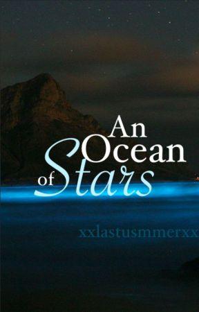 An Ocean of Stars by xxLastSummerxx