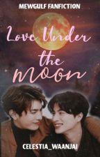 Love Under The Moon (MewGulf) by LunaticGurl06
