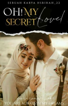 OH ! MY SECRET LOVE  by HSbihah_22
